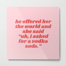 vodka soda Metal Print