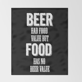 Beer had food value but Food has no beer value Throw Blanket