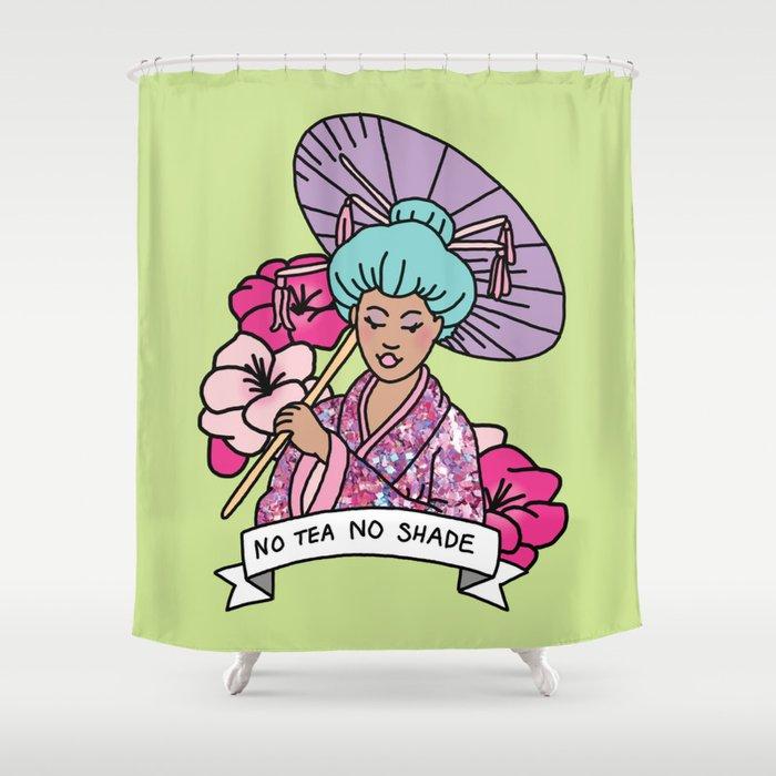 No Tea Shade Sassy Feminist Bey Geisha Kawaii Print Shower Curtain