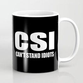 cant stand idiots funny quote Coffee Mug