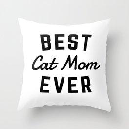 Best Cat Mom Ever Throw Pillow