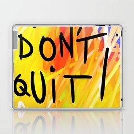 We Don't Quit! Laptop & iPad Skin