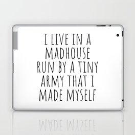 I live in a madhouse Laptop & iPad Skin