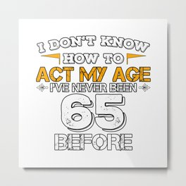 Funny Birthday Gift 65 Years Sixty Born in 1953 Metal Print