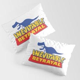 Inevitable BeTOYal Pillow Sham