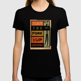 Man the fork up, road cycling dude T-shirt