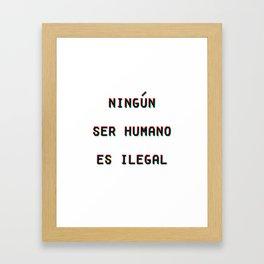 Ningun Ser Humano Es Ilegal Framed Art Print