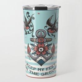 Anchor with birds - Keep my feet on the ground Travel Mug