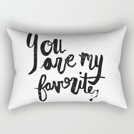 """You are my favorite"" brush lettered print Rectangular Pillow"