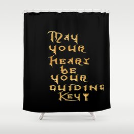 May Your Heart Be your Guiding Key Shower Curtain
