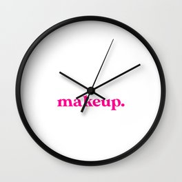 Introverted But Willing to Discuss Makeup Wall Clock