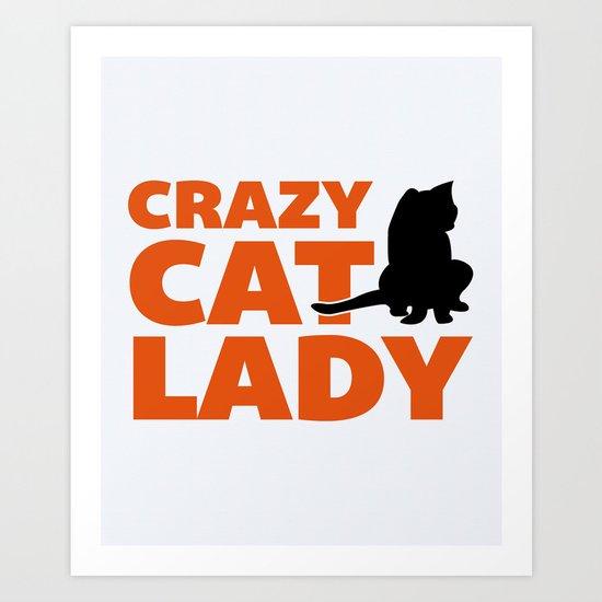 Crazy Cat Lady Funny Quote Art Print