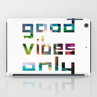 good vibes only iPad Cases featuring good vibes only // Coachella by Tosha Lobsinger is my Photographer
