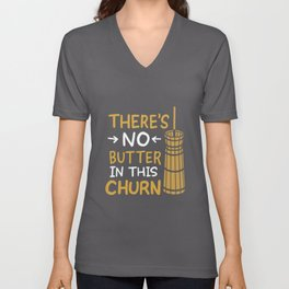 There's No Butter In This Churn Unisex V-Neck