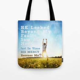 He Looked Beyond My Fault Tote Bag