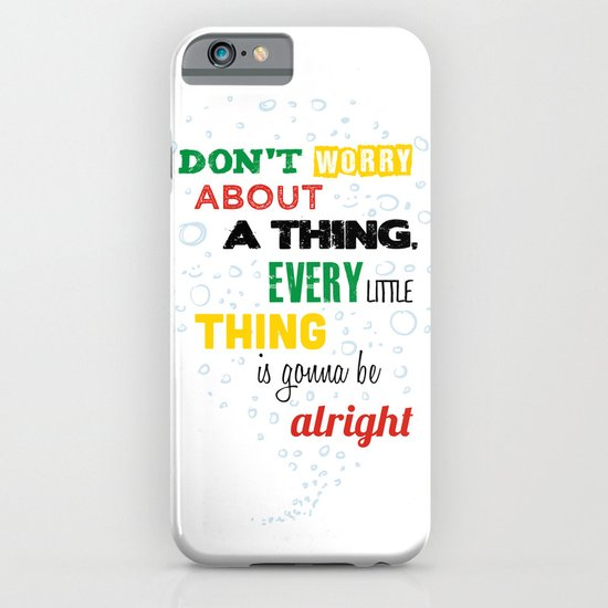 Don't Worry about a Thing iPhone & iPod Case
