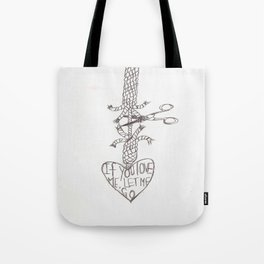 If You Love Me, Let Me Go Tote Bag