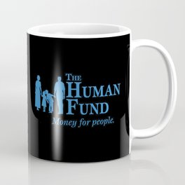 The Human Fund Coffee Mug