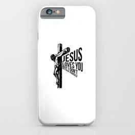 Jesus Loves You I Dont Go Fuck Yourself iPhone Case