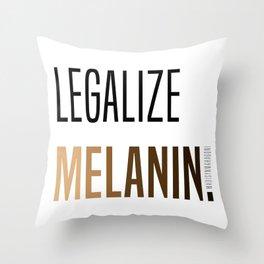 LEGALIZE MELANIN Throw Pillow