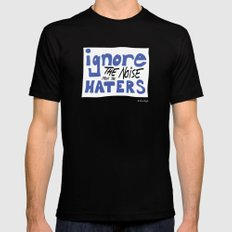 Ignore the Haters Mens Fitted Tee Black MEDIUM