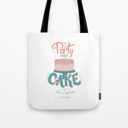 A Party without Cake is Just a Meeting Julia Child Lettered Quote Tote Bag