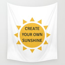 CREATE YOUR OWN SUNSHINE Wall Tapestry
