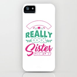 Family Love Kinship Ancestry Household Love Bloodline Ancestry Sissy Gift Cool Sister iPhone Case