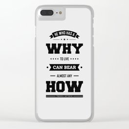 Lab No. 4 He Who Has A Why Friedrich Nietzsche Inspirational Quote Clear iPhone Case
