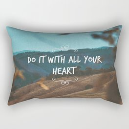 Do it with all your heart Rectangular Pillow