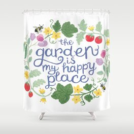 The Garden is My Happy Place Art Shower Curtain