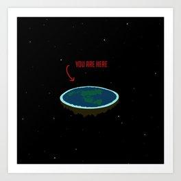 "Flat Earth - ""You Are Here"" Art Print"