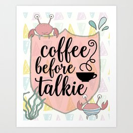 Coffee before Talkie - Coffee Lovers Cute Crabs Art Print
