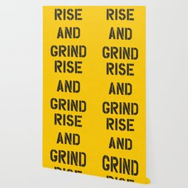 Rise and Grind black-white yellow typography poster bedroom wall home decor Wallpaper