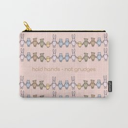 Hold Hands Not Grudges Carry-All Pouch