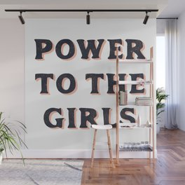 Power To The Girls Wall Mural