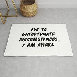 Due to unfortunate circumstances, I am awake Rug