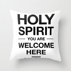 Holy Spirit You Are Welcome Here Throw Pillow