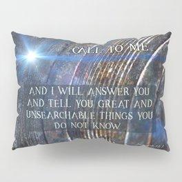 Call To Me Pillow Sham