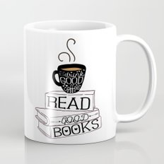 Drink Good Coffee, Read Good Books Mug