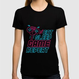 Eat Sleep Game Repeat Funny  Gift For Gamers T-shirt