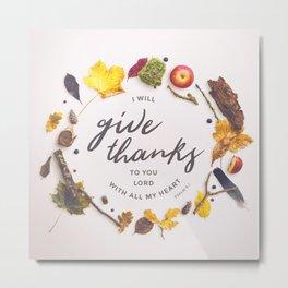 Psalm 9:1 Give Thanks Metal Print