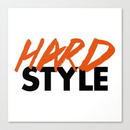 Dirty Hardstyle Rave Quote Canvas Print