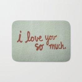 I Love You So Much Bath Mat