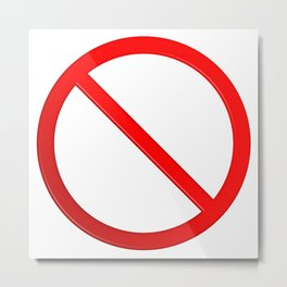Not Allowed Sign Blank Metal Print