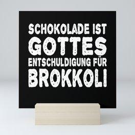 Chocolate Is God's Excuse For Broccoli Mini Art Print