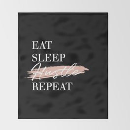 Eat Sleep Hustle Repeat Throw Blanket