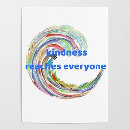 Kindness Reaches Everyone Poster