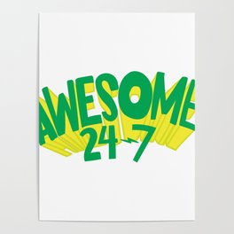 Awesome 24-7 Poster