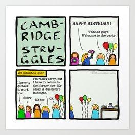 Cambridge struggles: Birthday party Art Print